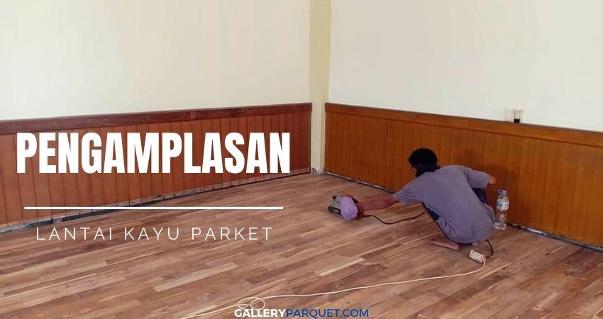 pengamplasan lantai kayu jati
