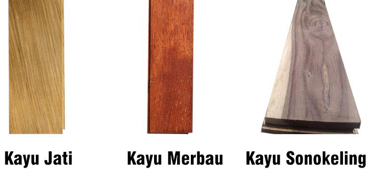 Kayu jati, kayu merbau dan kayu sonokeling