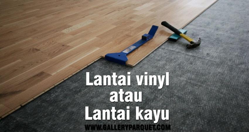 bagusan mana, lantai vinyl atau lantai kayu?