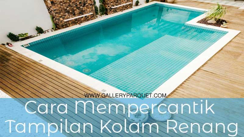 cara mempercantik tampilan kolam renang outdoor dan indoor