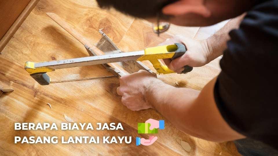 biaya pemasangan lantai kayu